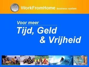 Work From Home business system Voor meer Tijd