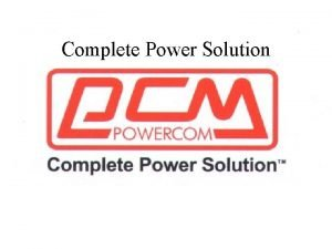 Complete Power Solution ON LINE UPS ON LINE