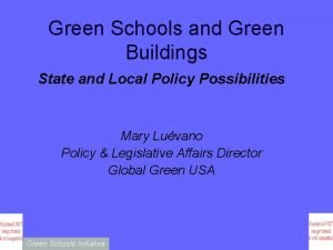 Green Schools and Green Buildings State and Local