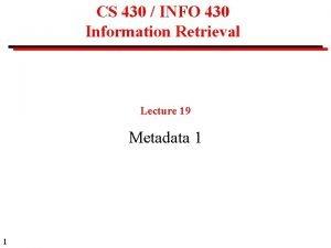 CS 430 INFO 430 Information Retrieval Lecture 19