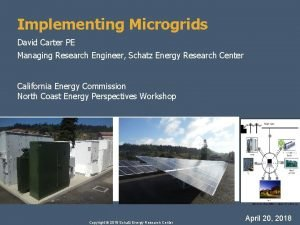 Implementing Microgrids David Carter PE Managing Research Engineer