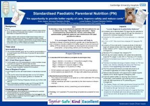 Standardised Paediatric Parenteral Nutrition PN An opportunity to