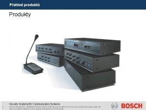 Pehled produkt Produkty Security Systems BU Communication Systems
