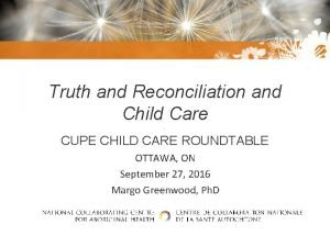 Truth and Reconciliation and Child Care CUPE CHILD