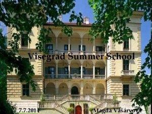 Visegrad Summer School 7 7 2014 Magda Vryov