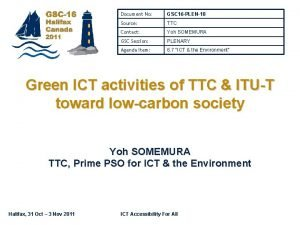 Document No GSC 16 PLEN18 Source TTC Contact