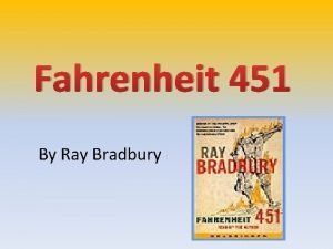 Fahrenheit 451 By Ray Bradbury About the Book