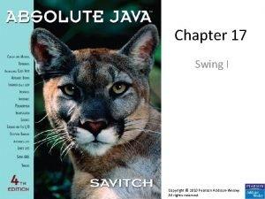 Chapter 17 Swing I Copyright 2010 Pearson AddisonWesley