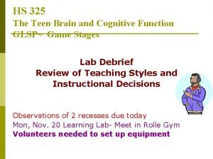HS 325 The Teen Brain and Cognitive Function