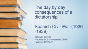 The day by day consequences of a dictatorship