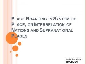 PLACE BRANDING IN SYSTEM OF PLACE ON INTERRELATION