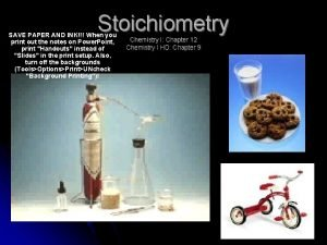 Stoichiometry SAVE PAPER AND INK When you print