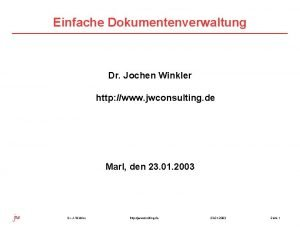 Einfache Dokumentenverwaltung Dr Jochen Winkler http www jwconsulting