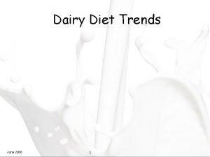 Dairy Diet Trends June 2008 1 Whos Meeting