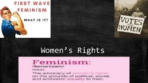 Womens Rights General description of womens rights Womens