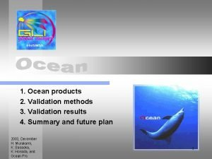 1 Ocean products 2 Validation methods 3 Validation