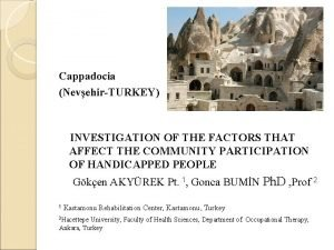 Cappadocia NevehirTURKEY INVESTIGATION OF THE FACTORS THAT AFFECT
