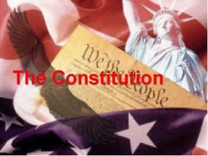 The Constitution The U S Constitution AP Government