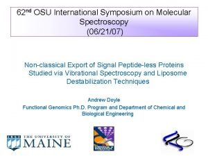 62 nd OSU International Symposium on Molecular Spectroscopy