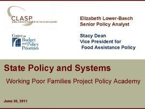 Elizabeth LowerBasch Senior Policy Analyst Stacy Dean Vice