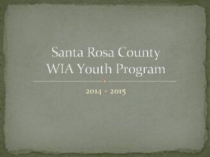 Santa Rosa County WIA Youth Program 2014 2015