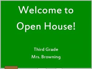 Welcome to Open House Third Grade Mrs Browning