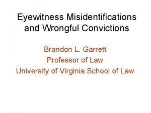 Eyewitness Misidentifications and Wrongful Convictions Brandon L Garrett