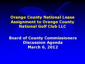 Orange County National Lease Assignment to Orange County