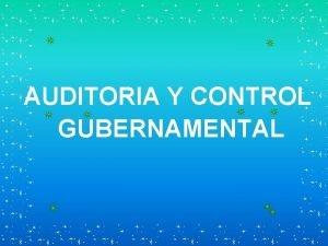 AUDITORIA Y CONTROL GUBERNAMENTAL INTRODUCCIN El Manual de