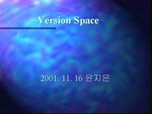 Version Space 2001 16 Version Space 1 n