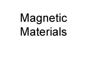 Magnetic Materials Basic Magnetic Quantities Magnetic Induction or