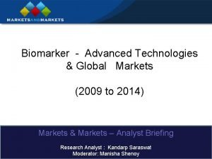 Biomarker Advanced Technologies Global Markets 2009 to 2014