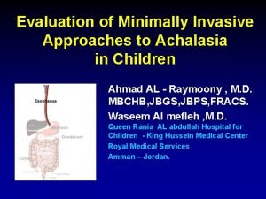 Evaluation of Minimally Invasive Approaches to Achalasia in