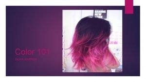 Color 101 OLIVIA WARREN Color 101 The most