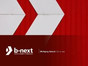 Wolfgang Fabisch CEO bnext Wolfgang Fabisch Chief Executive