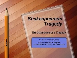 Shakespearean Tragedy The Substance of a Tragedy Sri