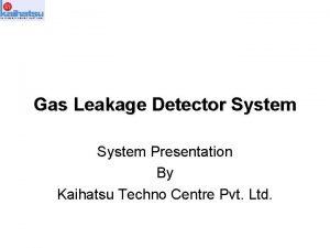Gas Leakage Detector System Presentation By Kaihatsu Techno