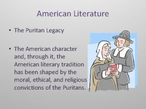 American Literature The Puritan Legacy The American character