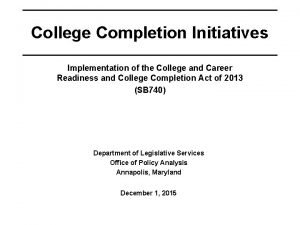 College Completion Initiatives Implementation of the College and