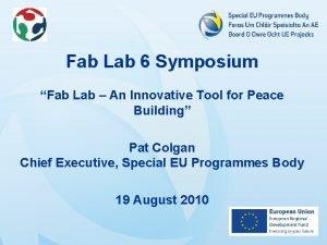 Fab Lab 6 Symposium Fab Lab An Innovative