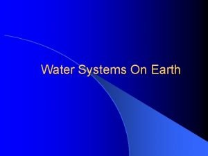Water Systems On Earth l Water is one