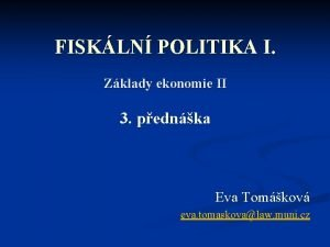 FISKLN POLITIKA I Zklady ekonomie II 3 pednka