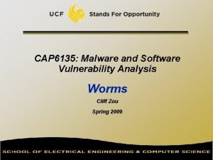 CAP 6135 Malware and Software Vulnerability Analysis Worms