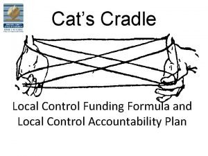 Cats Cradle Local Control Funding Formula and Local