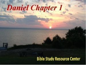 Daniel Chapter 1 Daniel Introduction Why Daniel Personal
