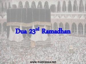 rd Dua 23 Ramadhan www madressa net Dua