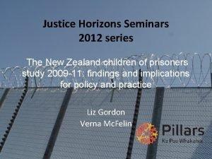 Justice Horizons Seminars 2012 series The New Zealand