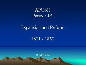 APUSH Period 4 A Expansion and Reform 1801