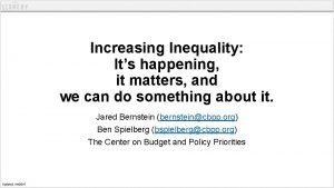 Increasing Inequality Its happening it matters and we