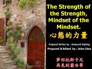 The Strength of the Strength Mindset of the